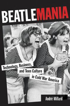Beatlemania: Technology, Business, and Teen Culture in Cold War America (Johns Hopkins Introductory Studies in the History of Technology) Queen Elizabeth Ii Sister, Johns Hopkins University, The Fab Four, Music Industry, Cold War, Popular Culture, The Beatles, Audiobooks, Ebooks