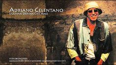 Adriano Celentano - L'ultima Donna Che Amo , Music, Art, Treasure of Liberal education, Literature, Pictorial Art, Known magnificent Musics