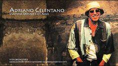Adriano Celentano - L'ultima Donna Che Amo ,Music, Art, Treasure of Liberal education, Literature, Pictorial Art, Known magnificent Musics