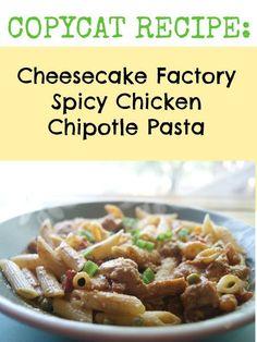 Copycat Recipe Cheesecake Factory Spicy Chicken Chipotle Pasta Recipe