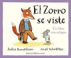 El zorro se viste - Julia Donaldson http://www.eluniversodeloslibros.com/2017/02/el-zorro-se-viste-julia-donaldson.html