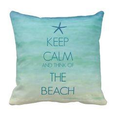 KEEP CALM BEACH Throw Pillow, $27.95