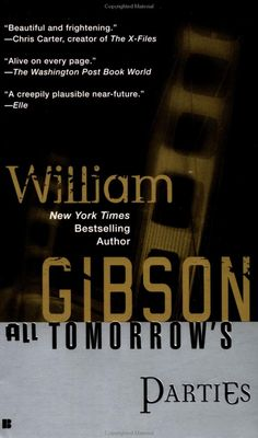 All of Tomorrow's Parties - William Gibson