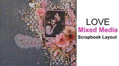Love Mixed Media Scrapbook Layout Tutorial- for My Creative Scrapbook