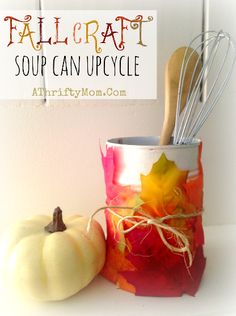 Fall Crafts and Decor Ideas, Soup Can Upcycle, Low cost Fall decorations Things to make out of a soup can Diy Crafts Hacks, Easy Diy Crafts, Diy Craft Projects, Fall Crafts, Crafts To Make, Crafts For Kids, Recycled Home Decor, Upcycled Crafts, Glue Crafts