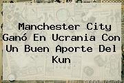http://tecnoautos.com/wp-content/uploads/imagenes/tendencias/thumbs/manchester-city-gano-en-ucrania-con-un-buen-aporte-del-kun.jpg Manchester City. Manchester City ganó en Ucrania con un buen aporte del Kun, Enlaces, Imágenes, Videos y Tweets - http://tecnoautos.com/actualidad/manchester-city-manchester-city-gano-en-ucrania-con-un-buen-aporte-del-kun/