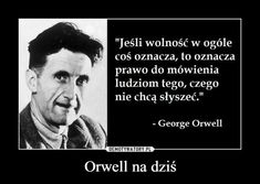 Orwell na dziś – George Orwell, Poetry Quotes, Life Is Beautiful, Motto, Personal Development, Sentences, Quotations, Inspirational Quotes, Wisdom
