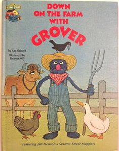 Down on the Farm with Grover: Featuring Jim Henson's Sesame Street Muppets: Ray Sipherd, Eleanor Mill: 9780307231109: Amazon.com: Books