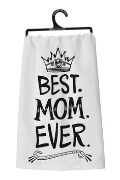 """White cotton lint-less towel with black text on the front that proclaims...""""Best. Mom. Ever."""" Measures: 28"""" x 28"""" Any Mom appreciates being recognized!  Best Mom Towel by Primitives by Kathy. Home & Gifts - Home Decor - Towels Santa Monica Los Angeles California"""