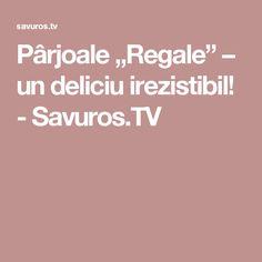 """Pârjoale """"Regale"""" – un deliciu irezistibil! - Savuros.TV"""