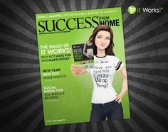 It Works was featured in the Success From Home Magazine!
