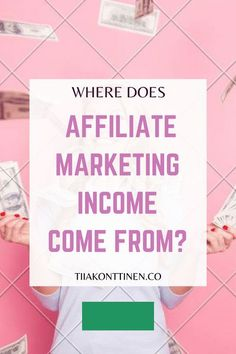 """I receive a question from my readers almost weekly asking: """"Where does affiliate marketing income come from? I don't understand how you can make that much money every month with affiliate marketing... Blogging Coach Tiia Konttinen reveals her tips how to make money through affiliate marketing. #bloggingtools #makemoney #blogging #affiliate #affiliatemarketing Make Money Blogging, Make Money From Home, Way To Make Money, Make Money Online, Blog Topics, Blogging For Beginners, Online Jobs, Passive Income, Affiliate Marketing"""