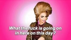 The perfect Rpdr WhatTheFuckIsGoingOn DragQueen Animated GIF for your conversation. Discover and Share the best GIFs on Tenor. Drag Queens, Drag Racing Quotes, Trixie And Katya, Alyssa Edwards, Rupaul Drag, Celebrity Dads, Reaction Pictures, David Beckham, Britney Spears