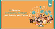 Los más brillantes y virales Community Manager de España y los mejores tweets de cada uno. Son los 10 mejores gestores de comunidades de marcas españolas.