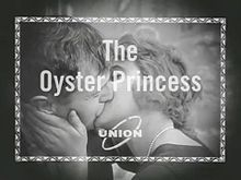 """The Oyster Princess (German: Die Austernprinzessin) is a 1919 German silent film directed by Ernst Lubitsch. It is a grotesque comedy in 4 acts about an American millionaire's spoiled daughter's marriage that just doesn't go as planned. The film earned fame from his intangible use of style and sophistication in this movie among others. The term for his style was later dubbed """"The Lubitsch Touch""""."""