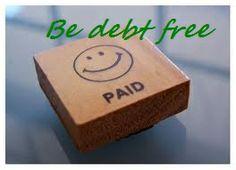Be debt free
