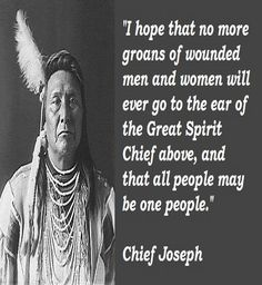 Chief Joseph quotations and sayings with pictures. Famous and best quotes of Chief Joseph. American Indian Quotes, American Words, Native American Images, Native American Wisdom, Native American Tribes, American Spirit, Native American History, American Pride, Chef Joseph