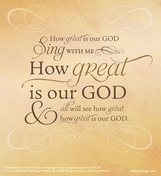 How great is our God Sing with me. How great is our God And all will see how great how great is our God. Christian Cards, Christian Songs, Christian Quotes, Quotes About Strength And Love, Quotes About God, Praise The Lords, Praise And Worship, Praise Songs, Bible Verses Quotes