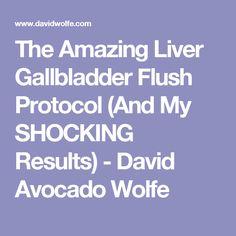 The Amazing Liver Gallbladder Flush Protocol (And My SHOCKING Results) - David Avocado Wolfe