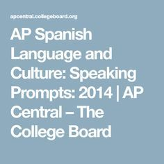 AP Spanish Language and Culture: Speaking Prompts: 2014 | AP Central – The College Board
