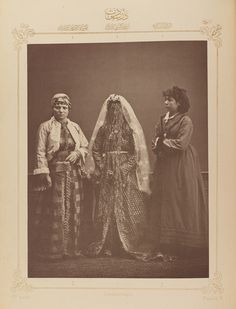 Clothing from Istanbul, Ottoman Empire 1873 1 - Armenian bride 2 - Jewish woman of Constantinople 3 - Young Greek girl Photos Du, Old Photos, Vintage Photographs, Vintage Photos, Les Balkans, Armenian History, Naher Osten, Greek Girl, Greek Woman