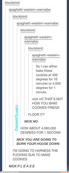 Thats The only way to bake cookies