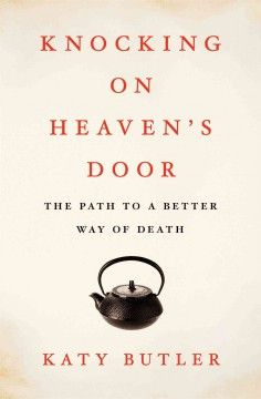 Butler's study of the flaws in end-of-life care mixes personal narrative and tough reporting.