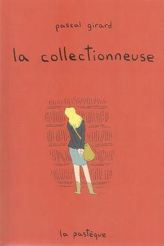 La collectionneuse, Pascal Girard