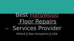 High Quality Hardwood Floor Repairs Services Provider In Milford Floor Refinishing, Refinishing Hardwood Floors, Hardwood Floor Repair, New Hampshire, Meet, Flooring, Type, Refinish Hardwood Floors, Hardwood Floor