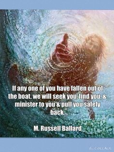 Stay in the Boat - quote from Elder M. Russell Ballard - 2014 I loved this talk!