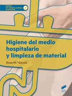 Higiene del medio hospitalario y limpieza de material: http://kmelot.biblioteca.udc.es/record=b1554288~S1*gag