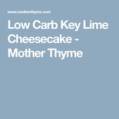 Low Carb Key Lime Cheesecake - Mother Thyme