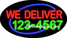 "We Deliver (Add #) Flashing Neon Sign-ANSAR14098  Dimensions: 17""H x 30""L x 3""D  Custom colors ship in 5-7 business days  110 volt flasher transformer  Cool, Quiet, and Energy Efficient  Hardware & chain are included  Comes standard with 6' power cord  Indoor use only  1 Year Warranty/electrical components  1 Year Warranty/standard transformers."