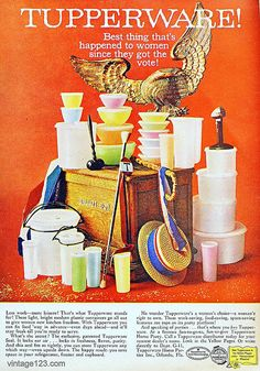 "Vintage Tupperware Ad.  "" Tupperware.  When you want to throw away your leftovers next week.............""  LOL."