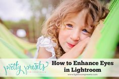 How to Enhance Eyes in Lightroom. Pretty Presets for Lightroom.