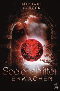 Seelensplitter: Erwachen eBook: Michael Schöck: Amazon.de: Kindle-Shop