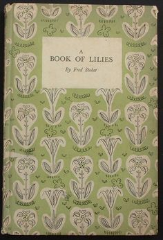 Series No.: K14 Title: A BOOK OF LILIES Author: Fred Stoker Colour plates: Lillian Snelling Date Published: December 1943