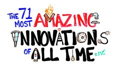 The 71 Most Amazing Innovations of All Time #Video