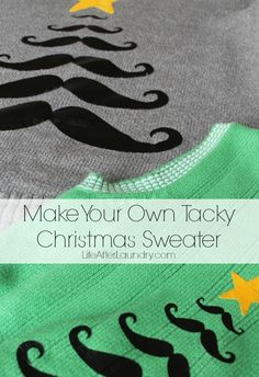 Make Your Own Tacky Christmas Sweater via LifeAfterLaundry.com. Be the hit of the party and have a sweater that is truly unique.