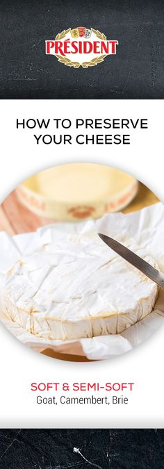 Soft and semi-soft (Goat, Camembert, Brie): Place in a resealable plastic container. Soft cheeses should be wrapped in waxy, grease proof parchment paper. Doing so retains the moisture of the cheese whilst allowing it to breathe. Keep refrigerated. Cheese Store, Parchment Paper, Brie, Grease, Preserves, Camembert Cheese, Goats, Container, Plastic