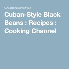 Cuban-Style Black Beans : Recipes : Cooking Channel