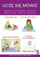 Uczę się mówić. Zeszyt do nauki języka metodą krakowską - Zeszyt 5