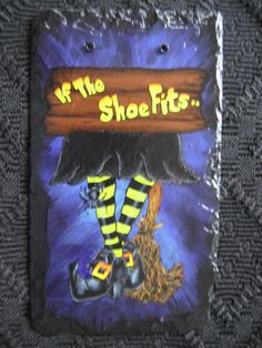 If The Shoe Fits Hand Painted Slate
