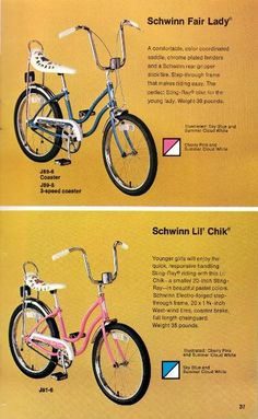 late 70's and early 80's:  Banana Seat Bike- My first one was kinda like these, only it was white with a yellow seat, and flower decals on the chain guard.