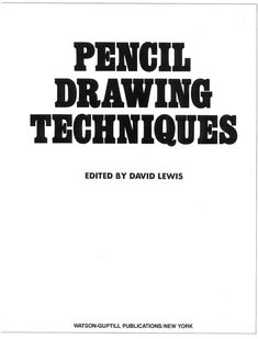 ISSUU - Pencil Drawing Techniques by David Lewis by Eric
