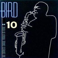 """Charlie Parker  (HS Jazz Band favorite:  """"Birdland"""")"""