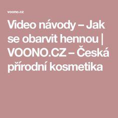 Video návody – Jak se obarvit hennou   VOONO.CZ – Česká přírodní kosmetika
