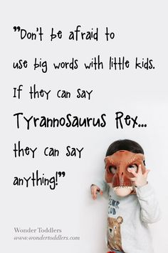 Tyrannosaurus is just one of the many complicated words that your child could say and memorise in a heartbeat. I had children in my class who remembered what an otoscope is days after we played 'doctors'!  #wondertoddlers #parenting #toddlers #phonics #eyfs #education #preschool #nursery #parenthood #soundsandletters #parentingquotes