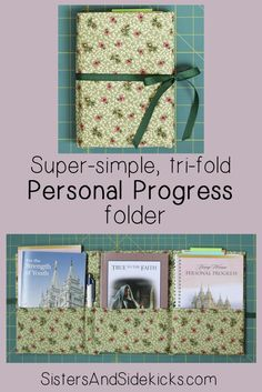 A fat quarter, interfacing, ribbon, thread--that's all you need to sew this simple folder to hold all your Personal Progress booklets. Easy enough for a beginner!