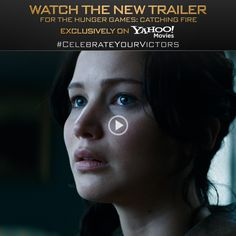 The EXCLUSIVE new #CatchingFireTrailer you've been waiting for... Click the pic to watch it now, only on @Yahoo!!!!! Movies. #CelebrateYourVictors